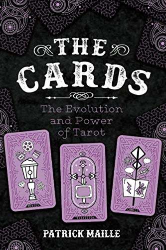 The Cards: The Evolution and Power of Tarot
