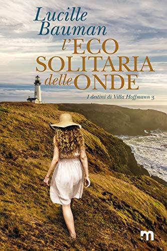 Leco solitaria delle onde (I destini di Villa Hoffmann Vol. 3)