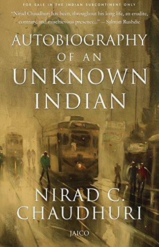 Autobiography of an Unknown Indian eBook: Chaudhuri, Nirad C ...