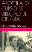 CINEMA DIRECTION COURSE WORKSHOP: HELD AT FGV