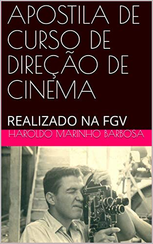 CINEMA DIRECTION COURSE WORKSHOP: HELD AT FGV