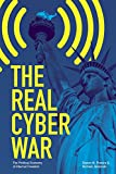 The Real Cyber War: The Political Economy of Internet Freedom (The History of Communication)