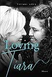 Loving Tiara: Memoir