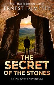 The Secret of the Stones: A Sean Wyatt Archaeological Thriller (The Lost Chambers Trilogy Book 1) by [Ernest Dempsey, Jason Whited, Anne Storer] - Travel Books