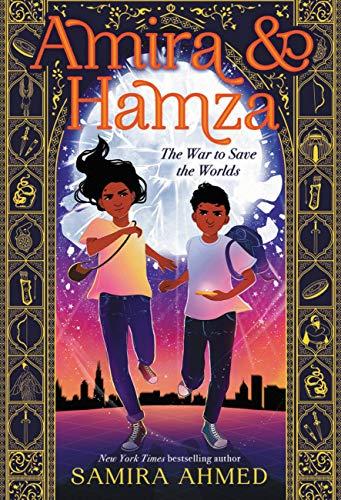 Amira & Hamza: The War to Save the Worlds (Amira & Hamza, 1) by [Samira Ahmed]