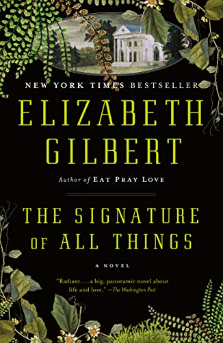 The Signature of All Things: A Novel Kindle Edition