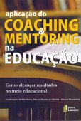 Application of Coaching & Mentoring in Education. How to achieve results in the educational environment