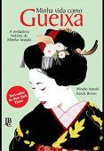 Minha vida como gueixa. A verdadeira história de mineko iwasaki