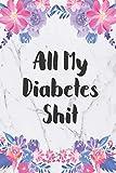 All My Diabetes Shit: Blood Sugar Log Book. Daily (One Year) Glucose Tracker
