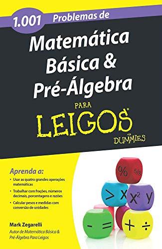 1001 Basic Mathematics and Pre-Algebra Problems for Dummies