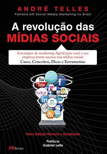 La revolución de las redes sociales. Estrategias de marketing digital para que usted y su empresa tengan éxito en las redes sociales