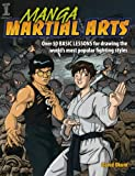 Manga Martial Arts: Over 50 Basic Lessons for Drawing the World's Most Popular Fighting...