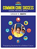 Common Core Success Grade 5 Math: Preparing Students for a Brilliant Future (Barron's Common Core Success)