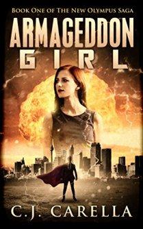 Armageddon Girl (New Olympus Saga Book 1) by [C.J. Carella, Delia Gable, MaryAnne Fry]