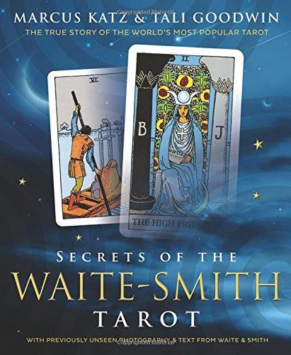 Secrets of the Waite-Smith Tarot: The True Story of the...