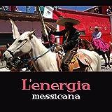 L'energia messicana - Musica strumentale latina, Danza, amore, relax e pieno di ritmi latino