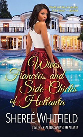 Wives, Fiancées, and Side-Chicks of Hotlanta by [Shereé Whitfield]