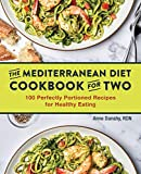 The Mediterranean Diet Cookbook for Two: 100 Perfectly Portioned Recipes for Healthy Eating