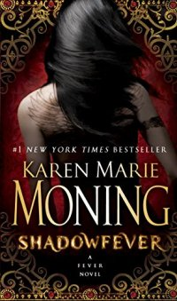 Shadowfever: Fever Series Book 5 by [Karen Marie Moning]