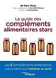 Le guide des compléments alimentaires stars: Vitamine C, vitamine D, magnésium, zinc,...