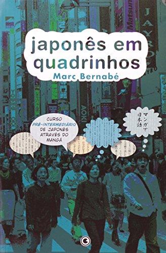 Japonês em Quadrinhos. Curso Pré-Intermediário de Japonês Através do Mangá