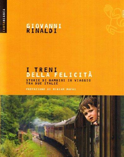 I treni della felicit. Storie di bambini in viaggio tra due Italie