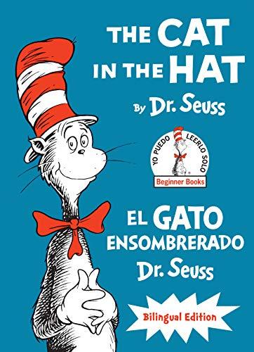 The Cat in the Hat/El Gato Ensombrerado (the Cat in the Hat Spanish Edition): Bilingual Edition (Beg