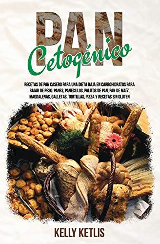 Pan Cetogénico: Recetas de Pan Casero para una Dieta Baja e