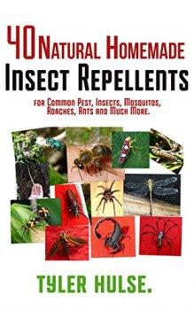 Maison répulsifs : 40 naturels maison insectifuges pour moustiques, fourmis, mouches, cafards et parasites courants (en plein air, fourmis, moustiques, ... mouches, araignées, voyage, voyage, aro)