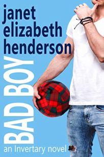 Bad Boy: Romantic Comedy (Scottish Highlands (Invertary) Book 5) by [janet elizabeth henderson]