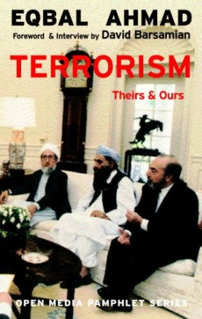 Terrorism: Theirs & Ours (Open Media Series) eBook : Ahmad, Eqbal,  Barsamian, David: Amazon.in: Kindle Store