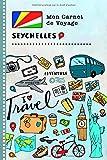 Seychelles Carnet de Voyage: Journal de bord avec guide pour enfants. Livre...