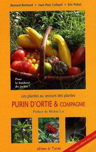 Purin d'ortie et compagnie: Les plantes au secours des plantes