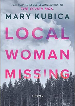 Local Woman Missing: A Novel by [Mary Kubica]
