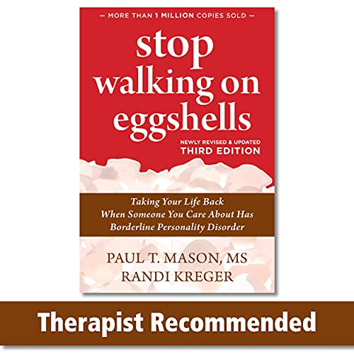 Stop Walking on Eggshells: Taking Your Life Back When...