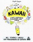 Kawaii per tutti. L'arte giapponese di disegnare cose carine