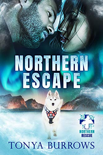 Northern Escape (Northern Rescue Book 1) by [Tonya Burrows]