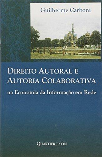 Direito Autoral e Autoria Colaborativa na Economia da Informação em Re