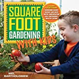 Square Foot Gardening with Kids: Learn Together: Gardening Basics, Science and Math, Water...