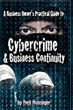 A Business Owner's Practical Guide to Cybercrime and Business Continuity
