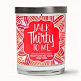 Talk Thirty to Me | Lime, Coconut, Floral | Scented Soy Candles | 10 Oz. Jar Candle | Made in The USA | Decorative Aromatherapy | 30 Year Old Birthday Gifts for Women | 30th Birthday Gifts for Women