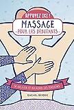 Massage pour les débutants - se relaxer et relâcher les tensions - collection Appuyez...