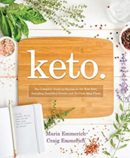 Maria Emmerich & Craig Emmerich – Keto: The Complete Guide to Success on The Ketogenic Diet