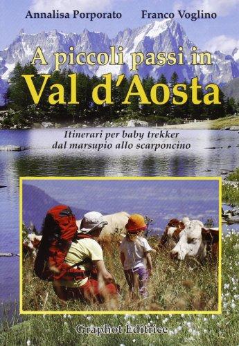 A piccoli passi in Val d'Aosta. Itinerari per baby trekker dal marsupio allo scarponcino