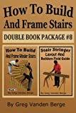 How To Build And Frame Stairs - Double Book Package #8 (Volume 8)