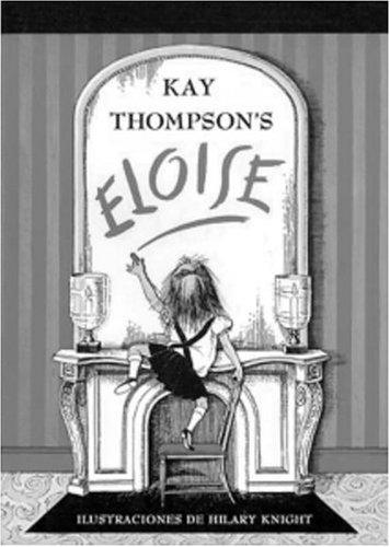 Eloise: UN Libro Para Adultos Precoces Sobre Una Nina Que Vive En El Hotel Plaza