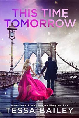 This Time Tomorrow by [Tessa Bailey]