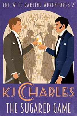 The Sugared Game (The Will Darling Adventures Book 2) by [KJ Charles]
