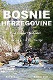 Bosnie-Herzégovine: La dernière frontière du Sud-Est de l'Europe
