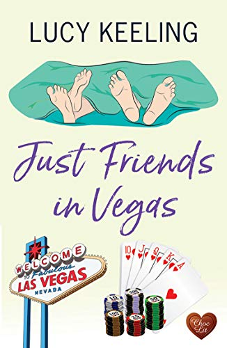 Just Friends in Vegas: A laugh out loud romantic comedy 2021 by [Lucy Keeling]